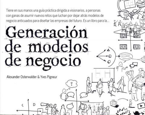 Lectura recomendada para emprendedores: Generación de modelos de negocio de Alexander Osterwalder y Yves Pigneur